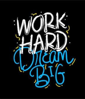 Travailler dur rêver grand lettrage citation de motivation