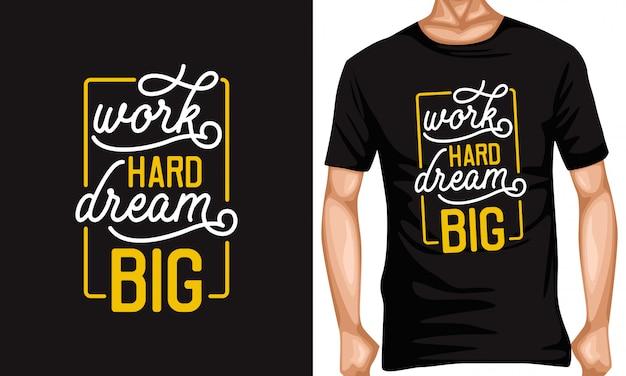 Travailler dur rêver grandes citations de typographie de lettrage