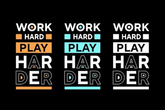Travaillez dur jouez plus dur meilleur design de t-shirt de typographie d'effet de texte