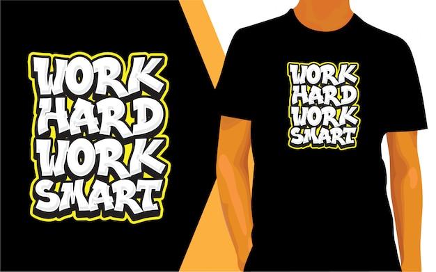 Travaillez dur pour la conception de lettrage intelligent pour t-shirt