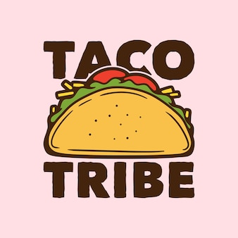 Tribu taco typographie slogan vintage