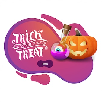 Trick or treat, bannière de voeux rose moderne sous la forme de lignes lisses pour votre entreprise avec