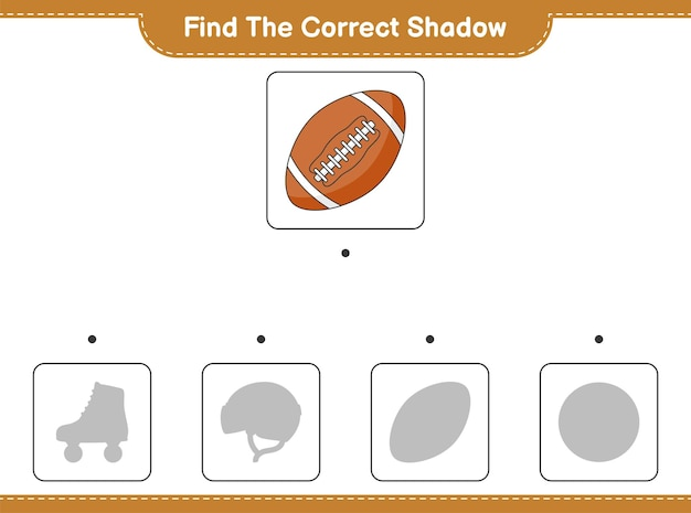 Trouvez la bonne ombre. trouvez et faites correspondre l'ombre correcte du ballon de rugby. jeu éducatif pour enfants, feuille de calcul imprimable