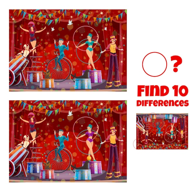Trouvez les différences, scène de cirque avec des artistes. jeu d'enfants vectoriels, énigme avec des gymnastes de personnages de dessins animés, des animaux dressés, un marcheur sur échasses sur une grande arène de tente. devinette pour enfants, test d'activité de loisir