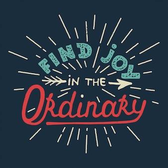 Trouvez la joie dans l'ordinaire sur fond bleu