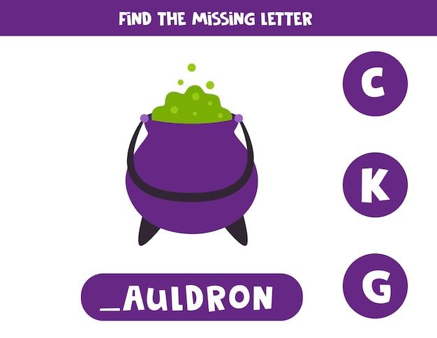 Trouvez la lettre manquante avec le chaudron d'halloween. fiche d'orthographe.