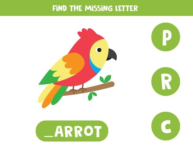 Trouvez la lettre manquante dans le mot perroquet. jeu d'orthographe pour les enfants.