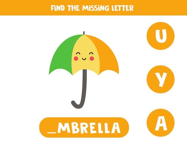 Trouvez la lettre manquante. parapluie kawaii mignon. jeu d'orthographe éducatif pour les enfants.