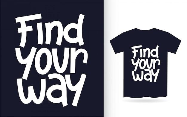 Trouvez votre chemin lettrage à la main pour t-shirt