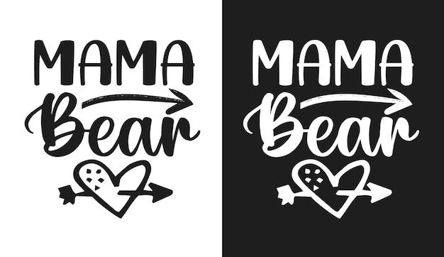 Tshirt et marchandise de typographie d'ours de maman