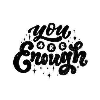 Tu es assez. citation inspirante positive. calligraphie positive écrite à la main.