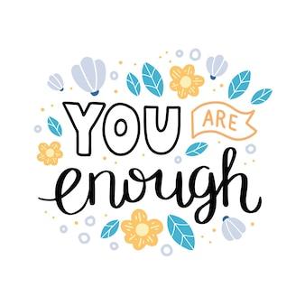 Tu es assez. lettrage dessiné à la main.