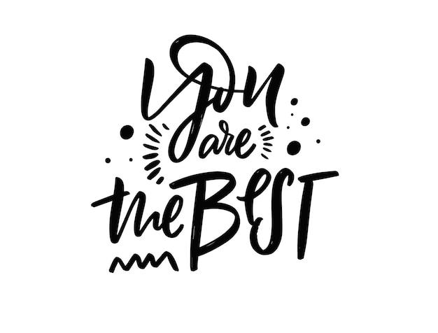 Tu es le meilleur. phrase de lettrage de couleur noire dessinée à la main. texte de typographie moderne. illustration vectorielle.