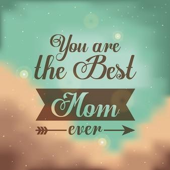 Tu es la meilleure maman de tous les temps, lettrage