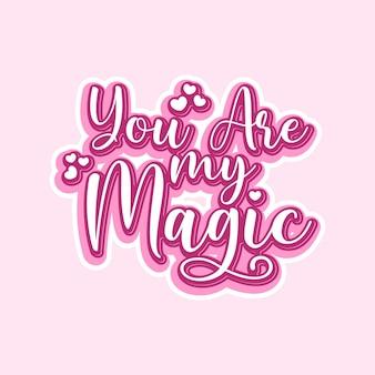 Tu es mes citations de typographie de lettrage magique