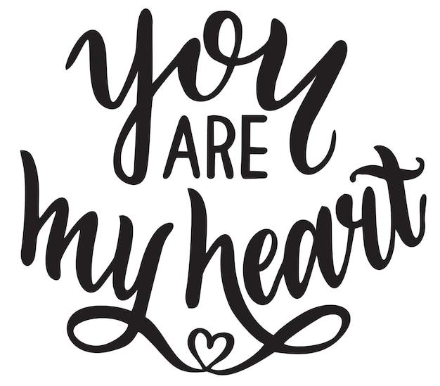 Tu es mon coeur lettrage