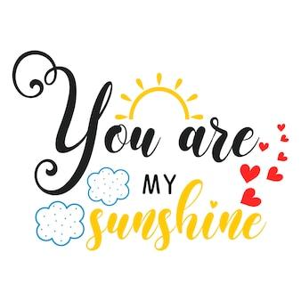 Tu es mon inscription de slogan de motivation soleil