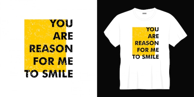 Tu es une raison pour moi de sourire design de t-shirt typographie