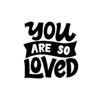 Tu es tellement aimé. lettrage créatif graphisme d'inspiration calligraphie
