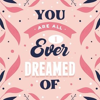 Tu es tout ce que j'ai jamais rêvé de lettrage