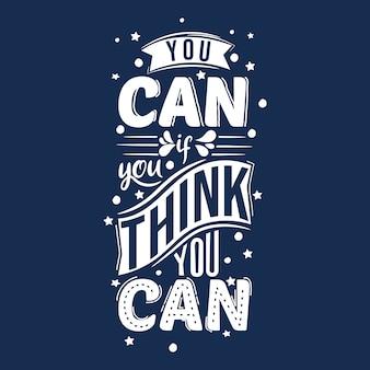 Tu peux si tu pense que tu peux. citation de motivation