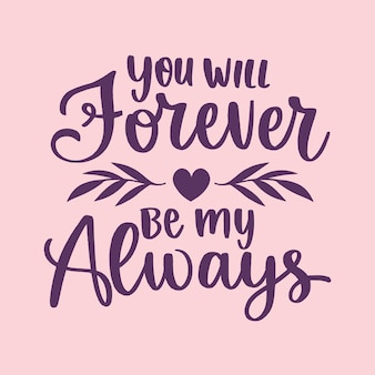 Tu seras toujours mon lettrage