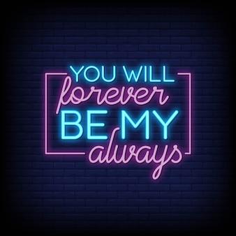 Tu seras toujours mon texte de signes toujours néon