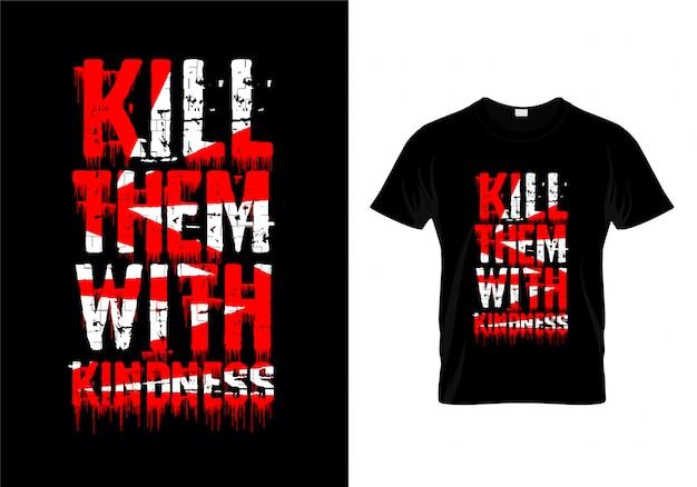 Tuez-les avec gentillesse typographie t shirt design vector