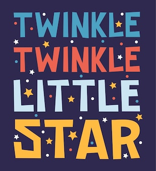 Twinkle twinkle petite étoile main dessin lettrage typographie inspiration