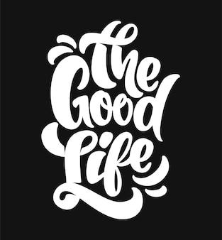 La typographie de la bonne vie. conception d'impression de t-shirt.