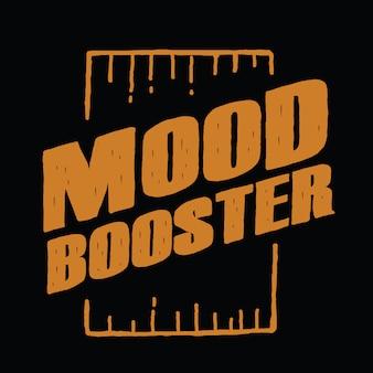 Typographie dessiné de main booster humeur pour t-shirt