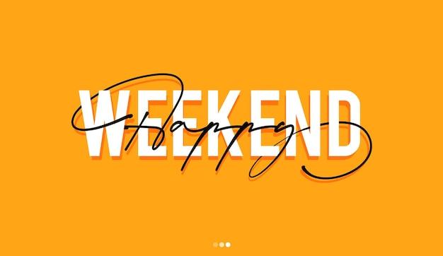 Typographie écriture manuscrite de happy weekend