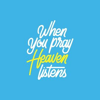 Typographie handlettering: quand tu pries, le ciel écoute