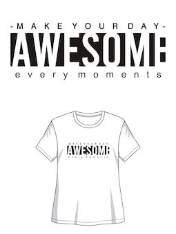 Typographie impressionnante pour fille t-shirt imprimé