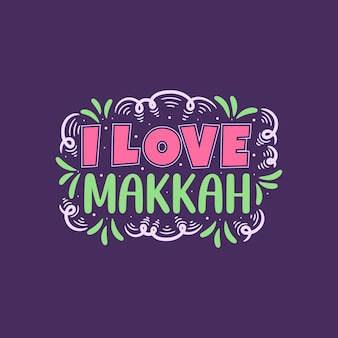 Typographie islamique j'adore la mecque