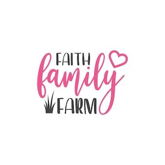 Typographie de lettrage de citation de ferme. ferme familiale de foi