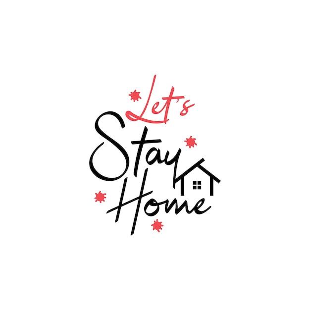 Typographie de lettrage de citation à la maison. restons à la maison