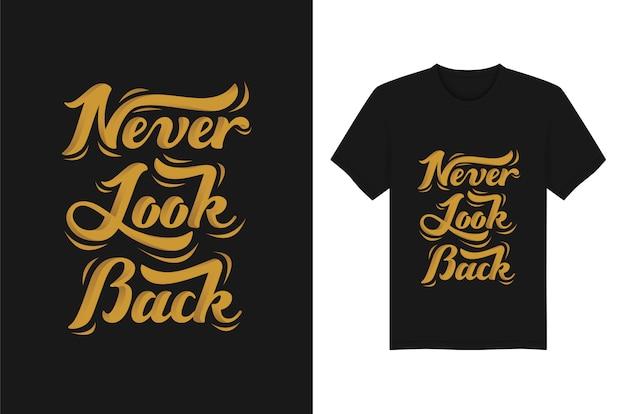 Typographie de lettrage jamais regarder en arrière t shirt graphics