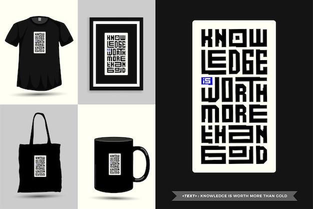 Typographie à la mode citation motivation tshirt la connaissance vaut plus que l'or pour l'impression. affiche de modèle de conception verticale de lettrage typographique, tasse, sac fourre-tout, vêtements et marchandises