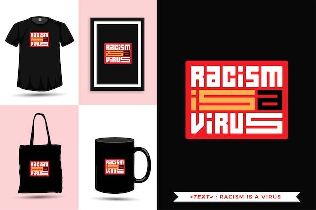 Typographie à la mode citation motivation tshirt le racisme est un virus. modèle de conception verticale de lettrage typographique