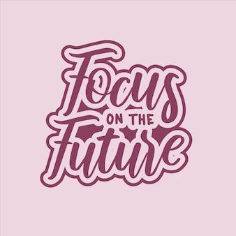 Typographie motivationnelle tournée vers l'avenir