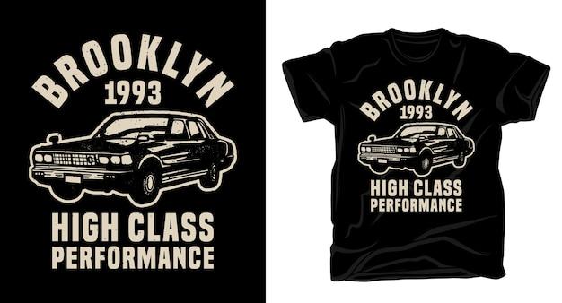 Typographie de performance de haut niveau de brooklyn avec un design de t-shirt de voiture classique