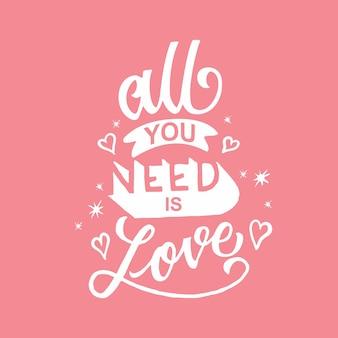 Typographie de quote tout ce dont vous avez besoin c'est de l'amour