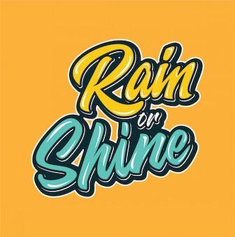 Typographie rain or shine