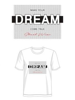 Typographie de rêve pour t-shirt imprimé