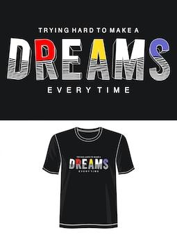 Typographie de rêves pour t-shirt imprimé