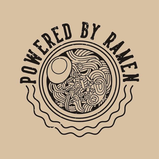 Typographie de slogan vintage alimentée par ramen pour la conception de t-shirts