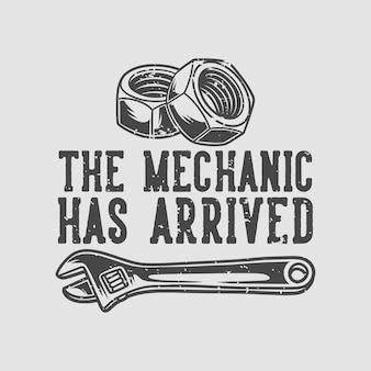 Typographie de slogan vintage le mécanicien est arrivé