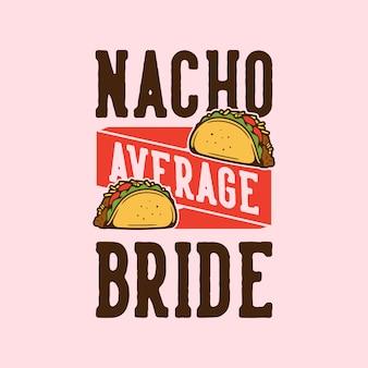 Typographie de slogan vintage nacho moyenne mariée