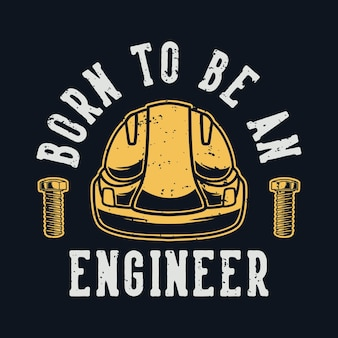 Typographie de slogan vintage née pour être ingénieur